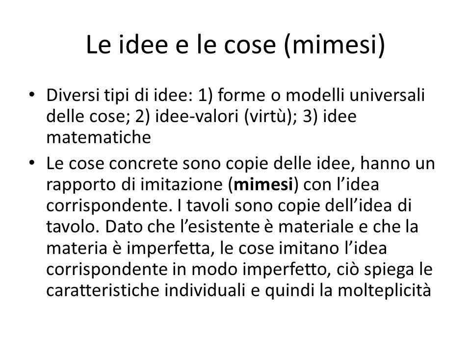Le idee e le cose (metessi) Per le idee-valori, il legame è di partecipazione (metessi).