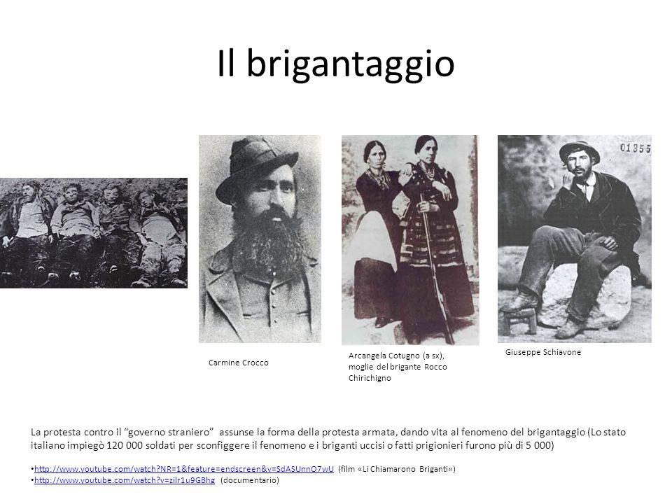 Il brigantaggio Giuseppe Schiavone La protesta contro il governo straniero assunse la forma della protesta armata, dando vita al fenomeno del briganta