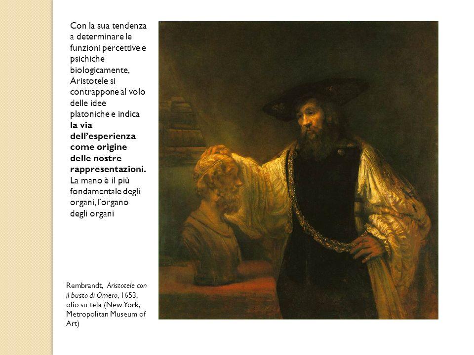 Con la sua tendenza a determinare le funzioni percettive e psichiche biologicamente, Aristotele si contrappone al volo delle idee platoniche e indica
