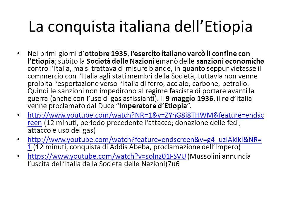 La conquista italiana dellEtiopia Nei primi giorni dottobre 1935, lesercito italiano varcò il confine con lEtiopia; subito la Società delle Nazioni em
