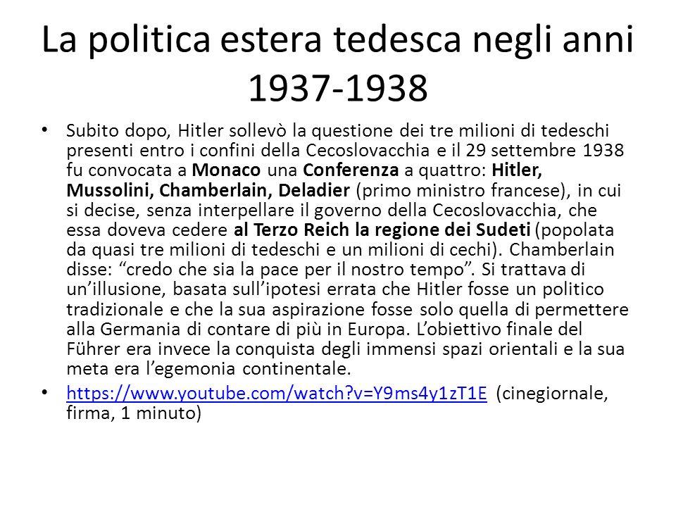 La politica estera tedesca negli anni 1937-1938 Subito dopo, Hitler sollevò la questione dei tre milioni di tedeschi presenti entro i confini della Ce