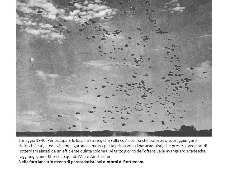 1 maggio 1940. Per occupare le località strategiche sulla costa prima che potessero sopraggiungere i rinforzi alleati, i tedeschi impiegarono in massa