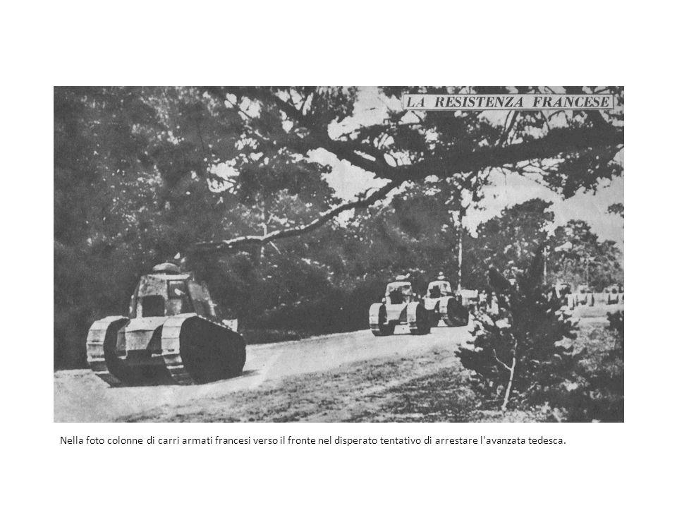 Nella foto colonne di carri armati francesi verso il fronte nel disperato tentativo di arrestare l'avanzata tedesca.