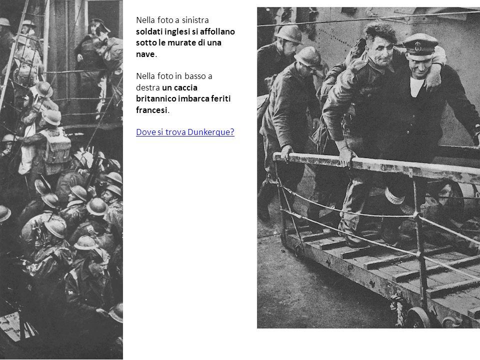 Nella foto a sinistra soldati inglesi si affollano sotto le murate di una nave. Nella foto in basso a destra un caccia britannico imbarca feriti franc