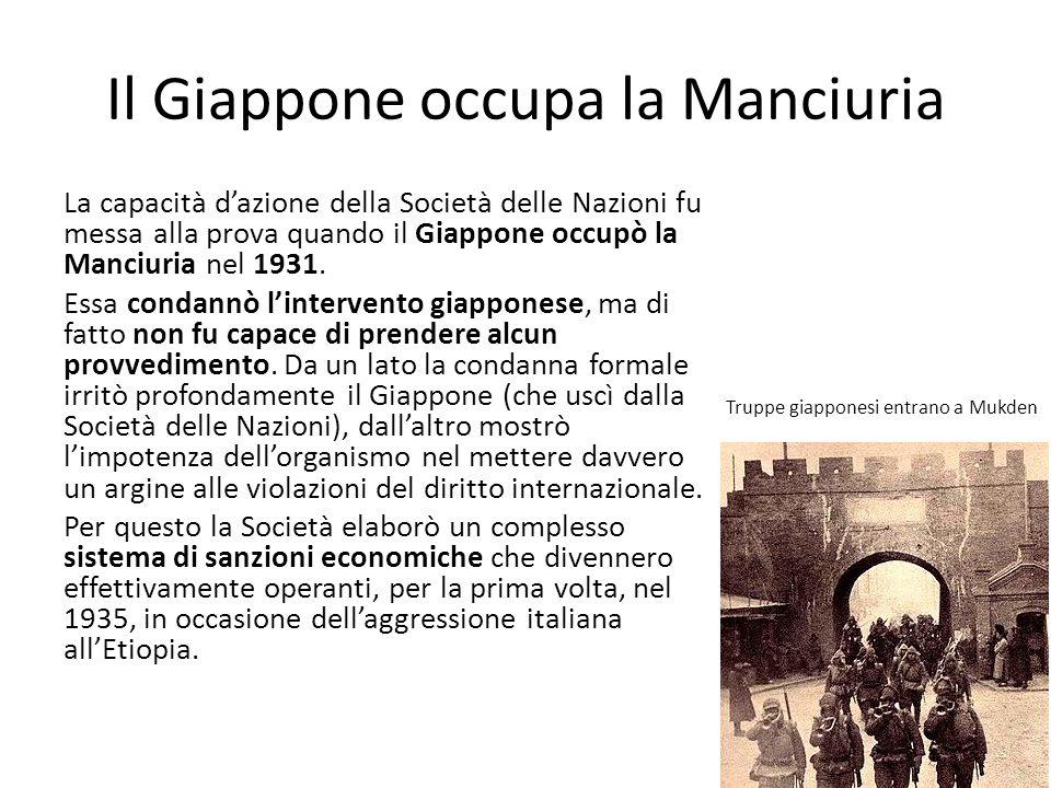 Il Giappone occupa la Manciuria La capacità dazione della Società delle Nazioni fu messa alla prova quando il Giappone occupò la Manciuria nel 1931. E