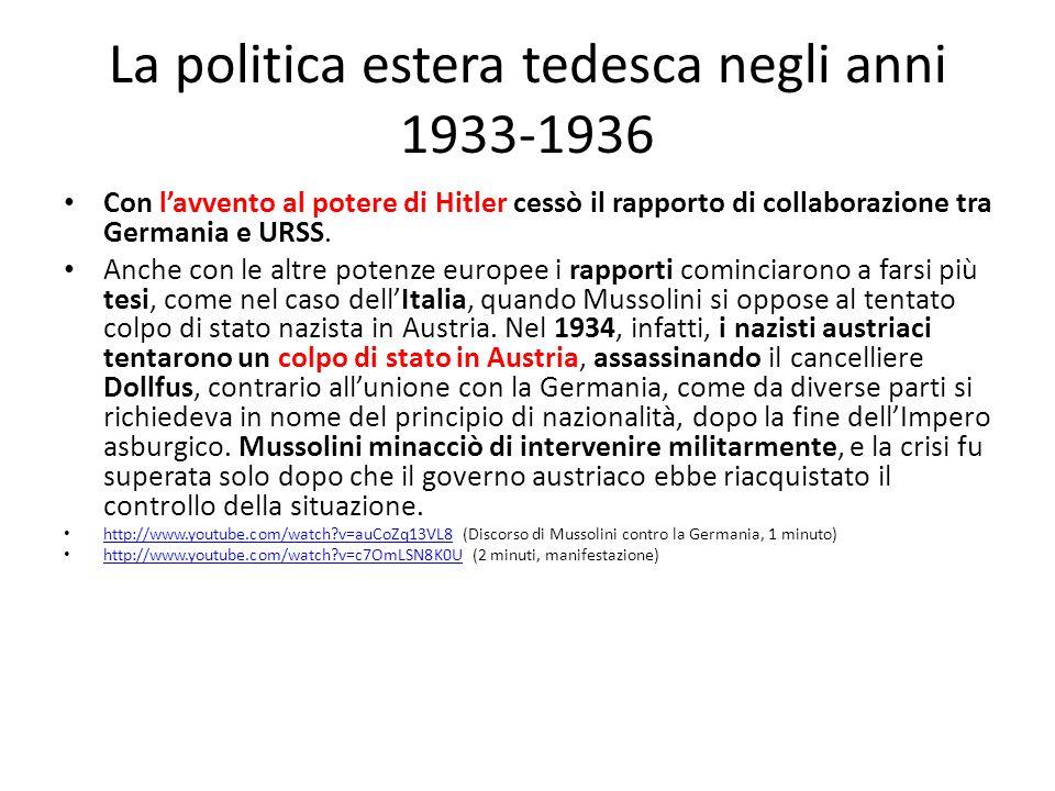 La politica estera tedesca negli anni 1933-1936 Con lavvento al potere di Hitler cessò il rapporto di collaborazione tra Germania e URSS. Anche con le