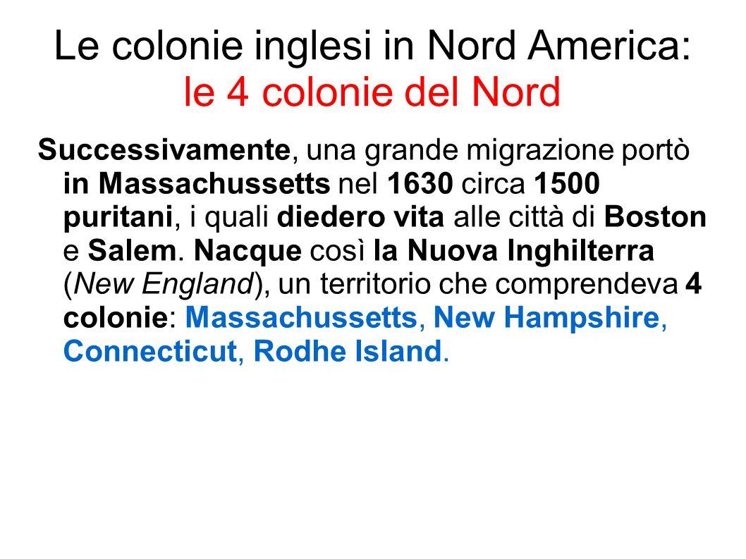 Le colonie inglesi in Nord America: le 4 colonie centrali Poco più a Sud c era un territorio controllato dagli olandesi, il cui centro urbano più importante era chiamato Nuova Amsterdam; passata sotto controllo inglese nel 1664, la città venne ribattezzata New York.