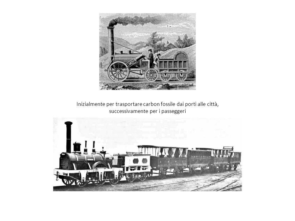 Inizialmente per trasportare carbon fossile dai porti alle città, successivamente per i passeggeri