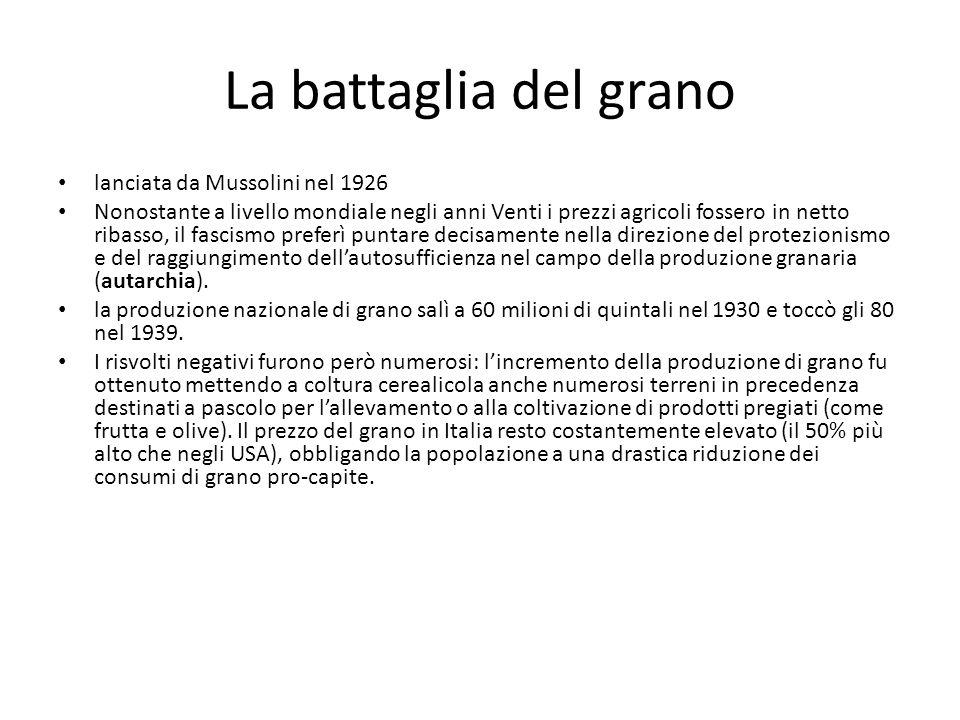 La battaglia del grano lanciata da Mussolini nel 1926 Nonostante a livello mondiale negli anni Venti i prezzi agricoli fossero in netto ribasso, il fa