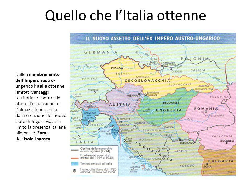 Quello che lItalia ottenne Dallo smembramento dellImpero austro- ungarico lItalia ottenne limitati vantaggi territoriali rispetto alle attese: lespans