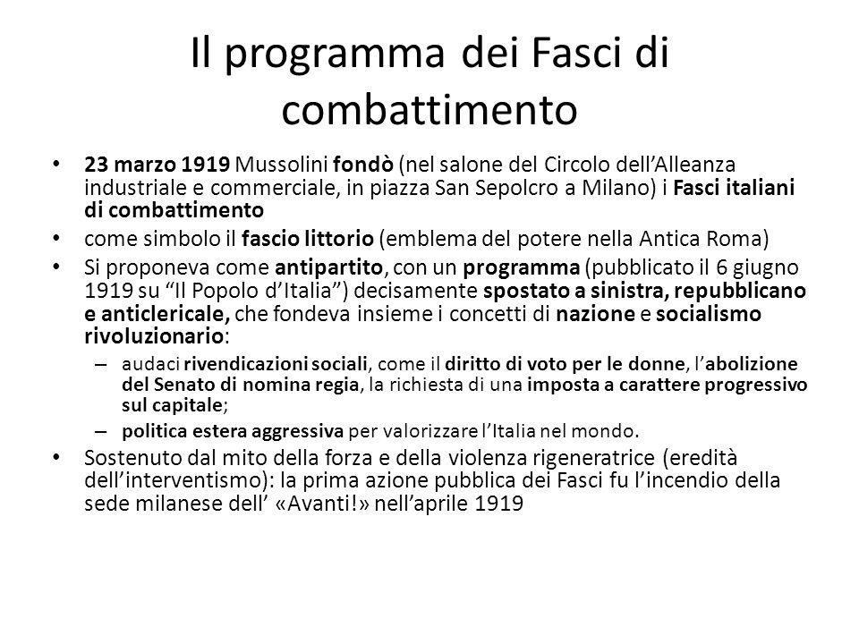 Il programma dei Fasci di combattimento 23 marzo 1919 Mussolini fondò (nel salone del Circolo dellAlleanza industriale e commerciale, in piazza San Se