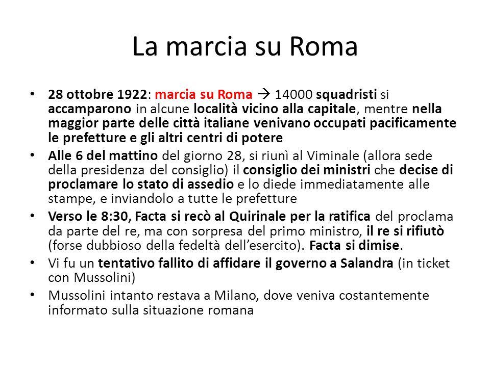 La marcia su Roma 28 ottobre 1922: marcia su Roma 14000 squadristi si accamparono in alcune località vicino alla capitale, mentre nella maggior parte