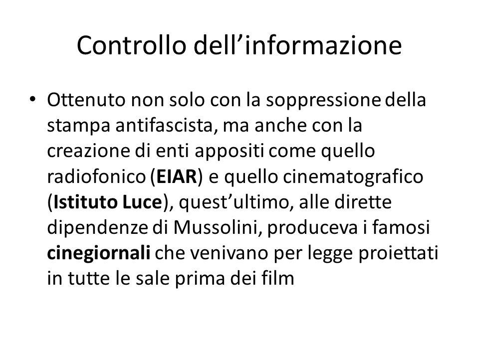 Controllo dellinformazione Ottenuto non solo con la soppressione della stampa antifascista, ma anche con la creazione di enti appositi come quello rad