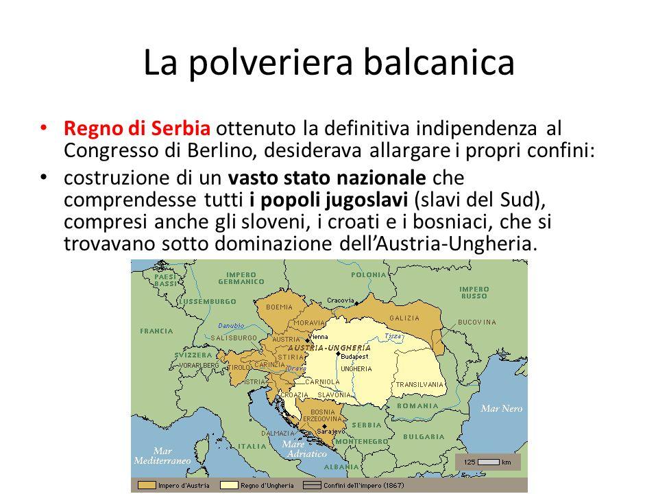 La polveriera balcanica Regno di Serbia ottenuto la definitiva indipendenza al Congresso di Berlino, desiderava allargare i propri confini: costruzion