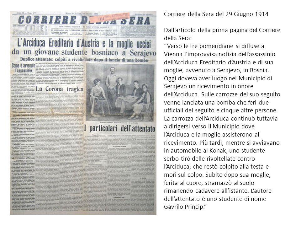 Corriere della Sera del 29 Giugno 1914 Dallarticolo della prima pagina del Corriere della Sera: Verso le tre pomeridiane si diffuse a Vienna limprovvi