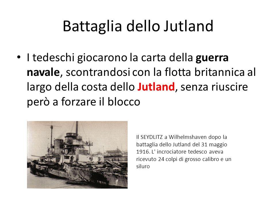 Battaglia dello Jutland I tedeschi giocarono la carta della guerra navale, scontrandosi con la flotta britannica al largo della costa dello Jutland, s
