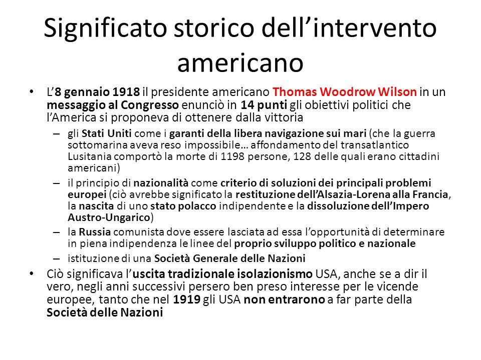 Significato storico dellintervento americano L8 gennaio 1918 il presidente americano Thomas Woodrow Wilson in un messaggio al Congresso enunciò in 14