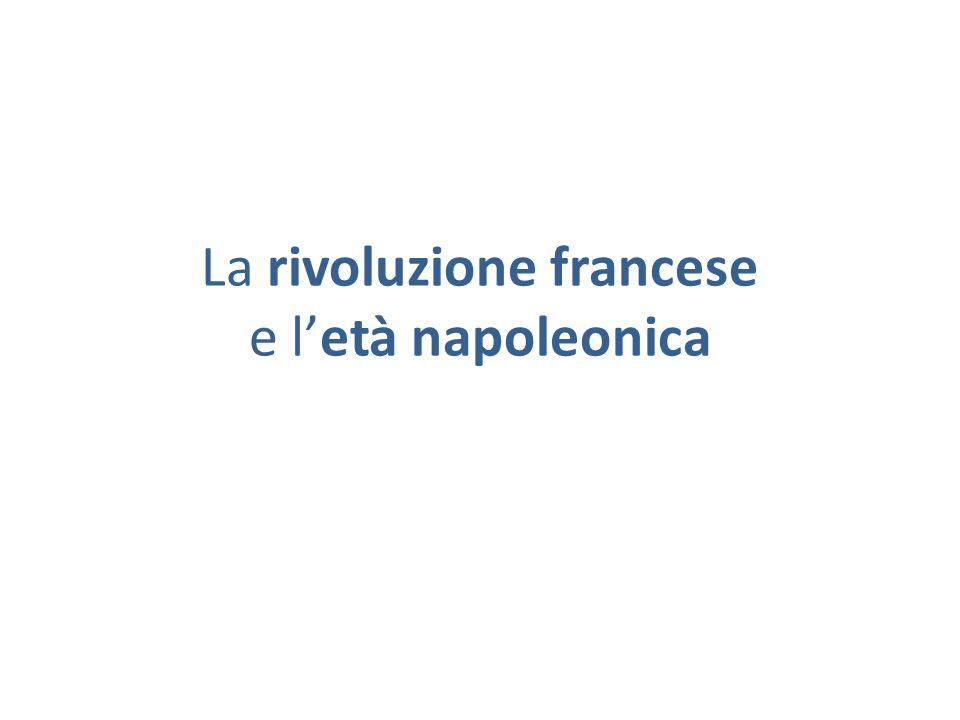 La rivoluzione francese e letà napoleonica