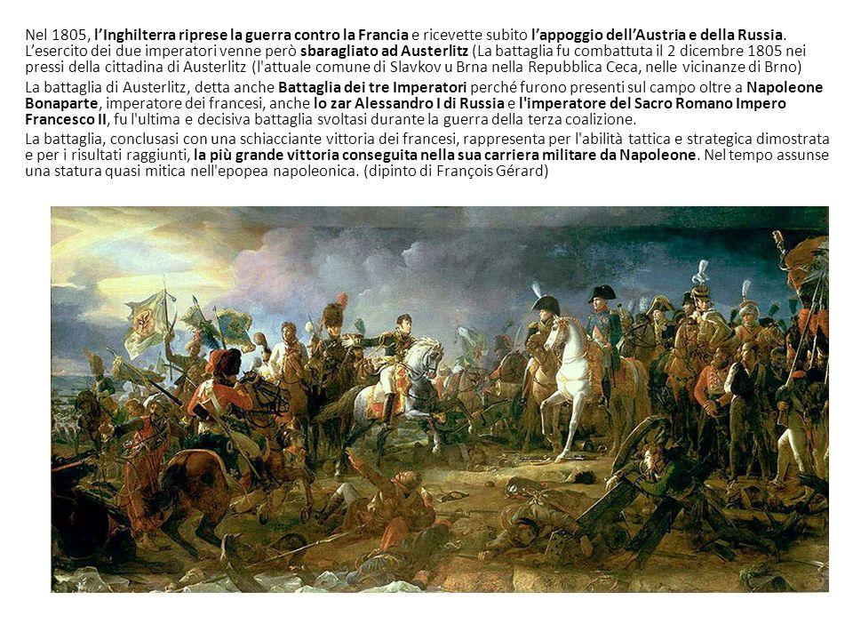 Nel 1805, lInghilterra riprese la guerra contro la Francia e ricevette subito lappoggio dellAustria e della Russia. Lesercito dei due imperatori venne