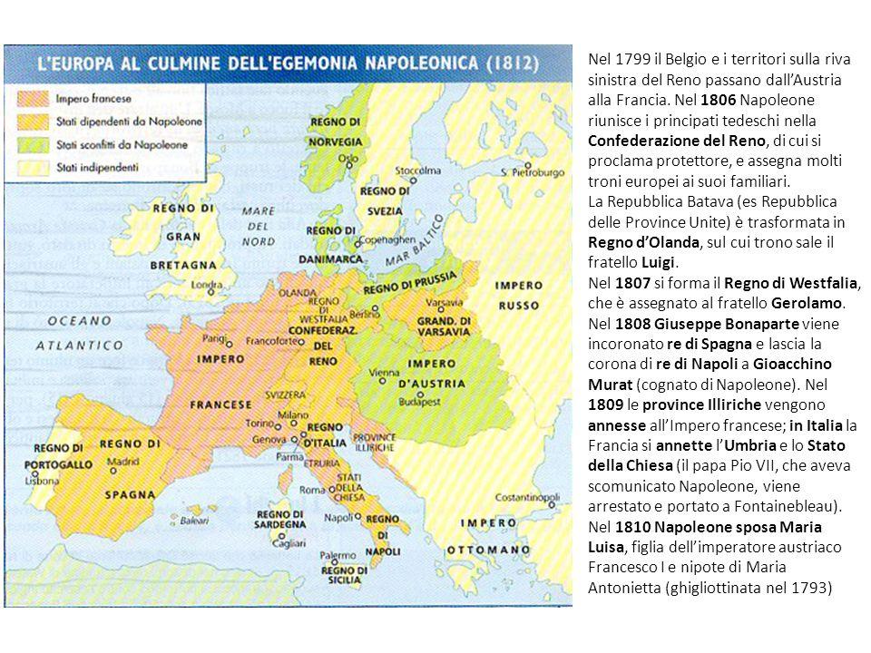 Nel 1799 il Belgio e i territori sulla riva sinistra del Reno passano dallAustria alla Francia. Nel 1806 Napoleone riunisce i principati tedeschi nell