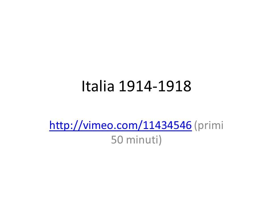 Italia 1914-1918 http://vimeo.com/11434546http://vimeo.com/11434546 (primi 50 minuti)