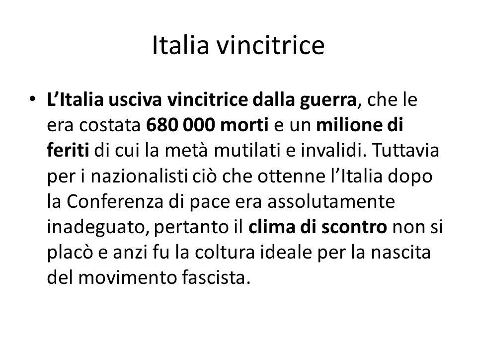Italia vincitrice LItalia usciva vincitrice dalla guerra, che le era costata 680 000 morti e un milione di feriti di cui la metà mutilati e invalidi.