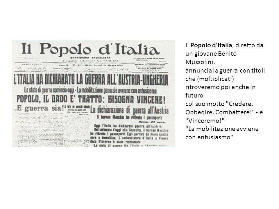 Il Popolo d'Italia, diretto da un giovane Benito Mussolini, annuncia la guerra con titoli che (moltiplicati) ritroveremo poi anche in futuro col suo m