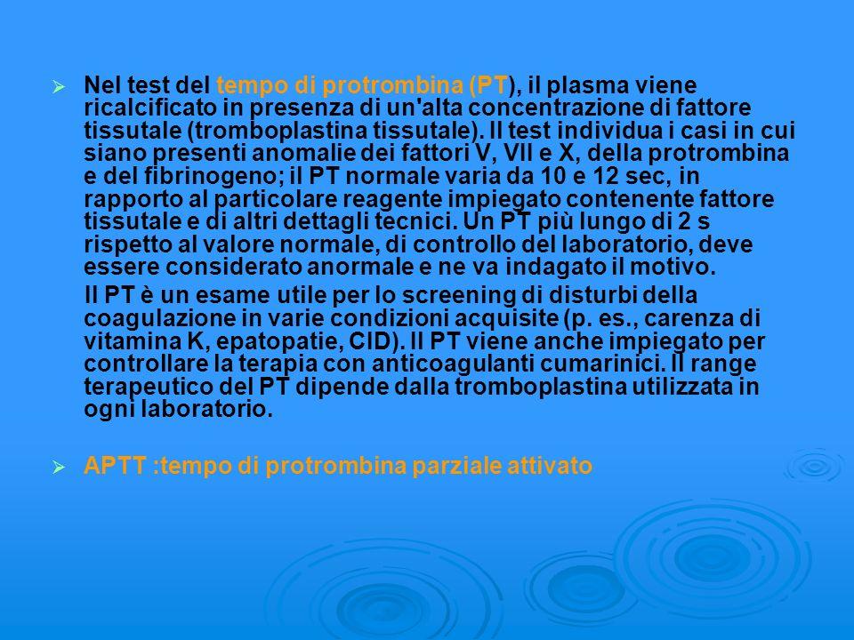 Nel test del tempo di protrombina (PT), il plasma viene ricalcificato in presenza di un'alta concentrazione di fattore tissutale (tromboplastina tissu
