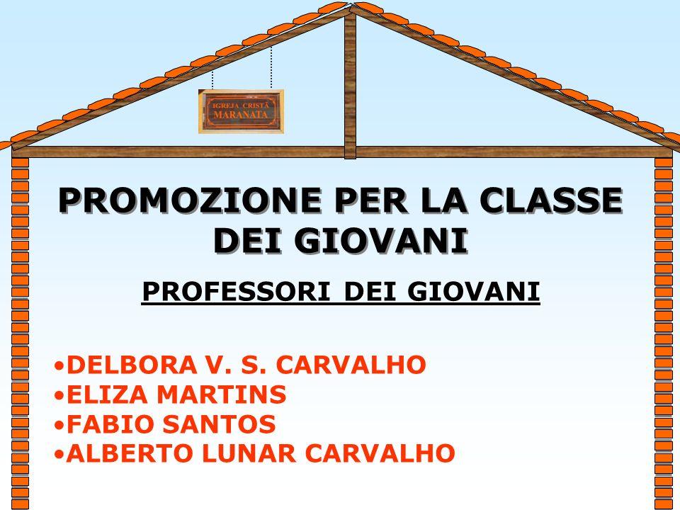 PROMOZIONE PER LA CLASSE DEI GIOVANI PROMOZIONE PER LA CLASSE DEI GIOVANI DELBORA V.