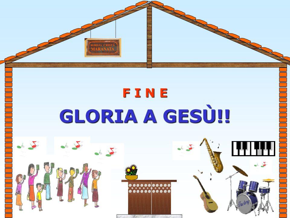 F I N E GLORIA A GESÙ!!