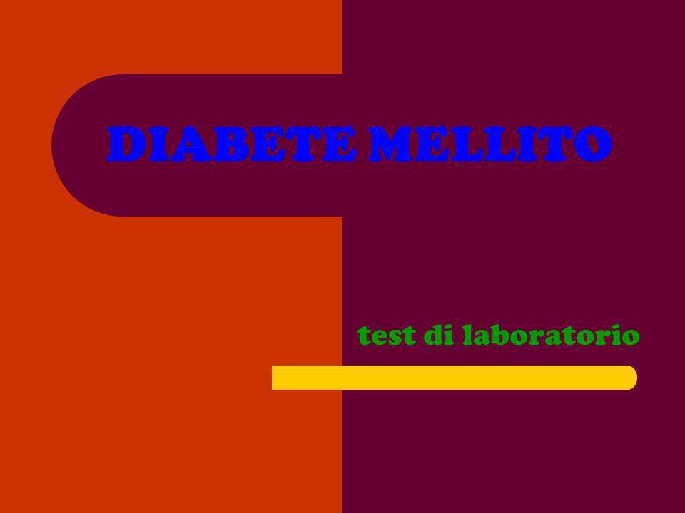 DIABETE MELLITO test di laboratorio