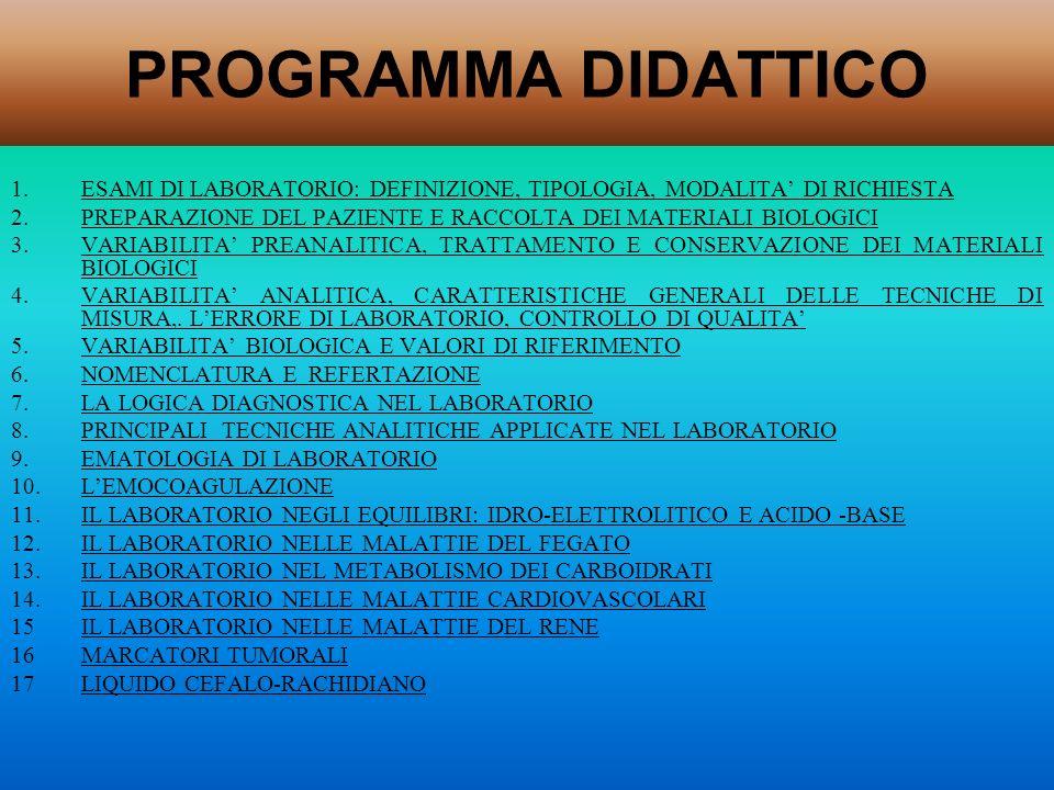 1.ESAMI DI LABORATORIO: DEFINIZIONE, TIPOLOGIA, MODALITA DI RICHIESTA 2.PREPARAZIONE DEL PAZIENTE E RACCOLTA DEI MATERIALI BIOLOGICI 3.VARIABILITA PRE