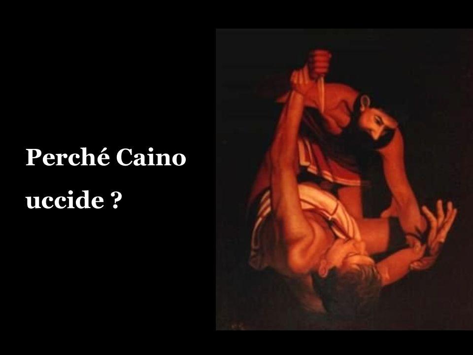 Perché Caino uccide ?