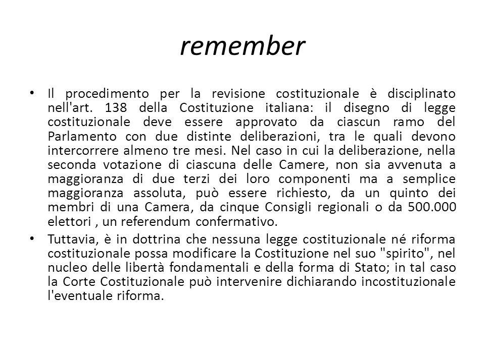 remember Il procedimento per la revisione costituzionale è disciplinato nell art.