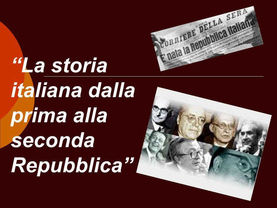 La storia italiana dalla prima alla seconda Repubblica