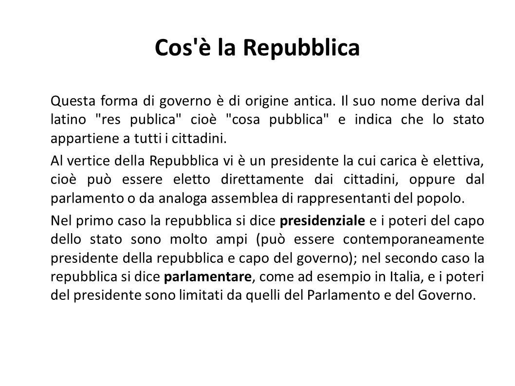 Cos'è la Repubblica Questa forma di governo è di origine antica. Il suo nome deriva dal latino