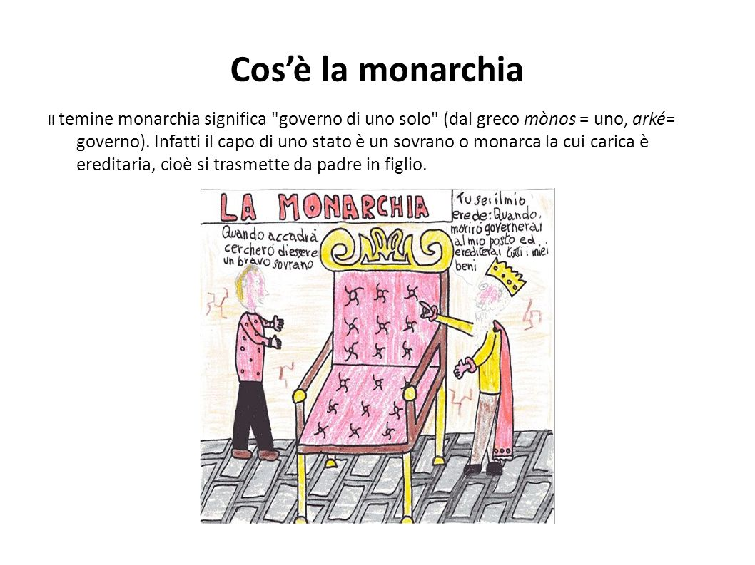 Cosè la monarchia Il temine monarchia significa