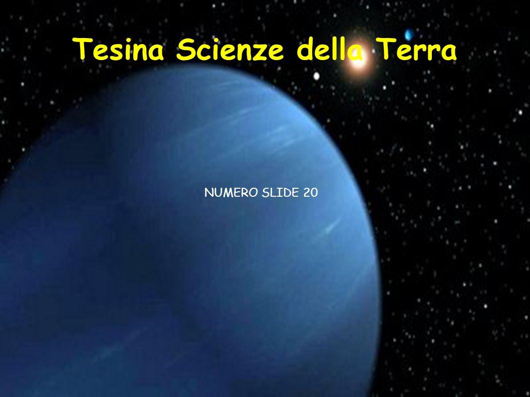 Tesina Scienze della Terra NUMERO SLIDE 20