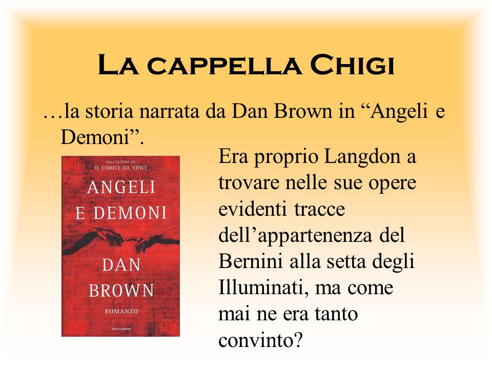 La cappella Chigi …la storia narrata da Dan Brown in Angeli e Demoni.