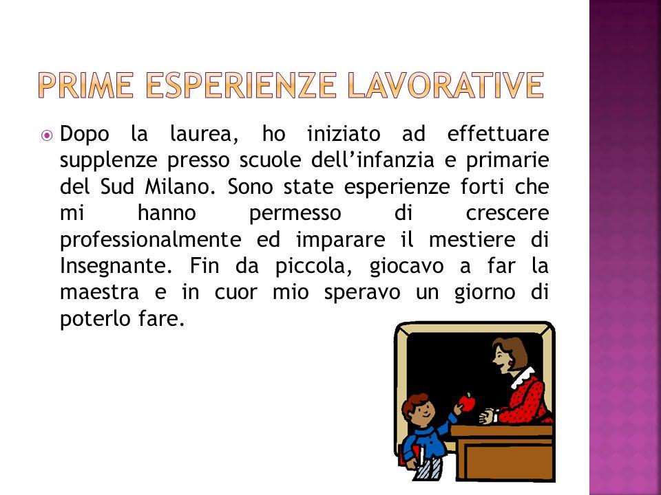 Dopo aver conseguito la prima laurea, nel mese di settembre 2009, ho deciso di iscrivermi presso lUniversità Cattolica di Milano al corso di Laurea in Scienza della Formazione Primaria.