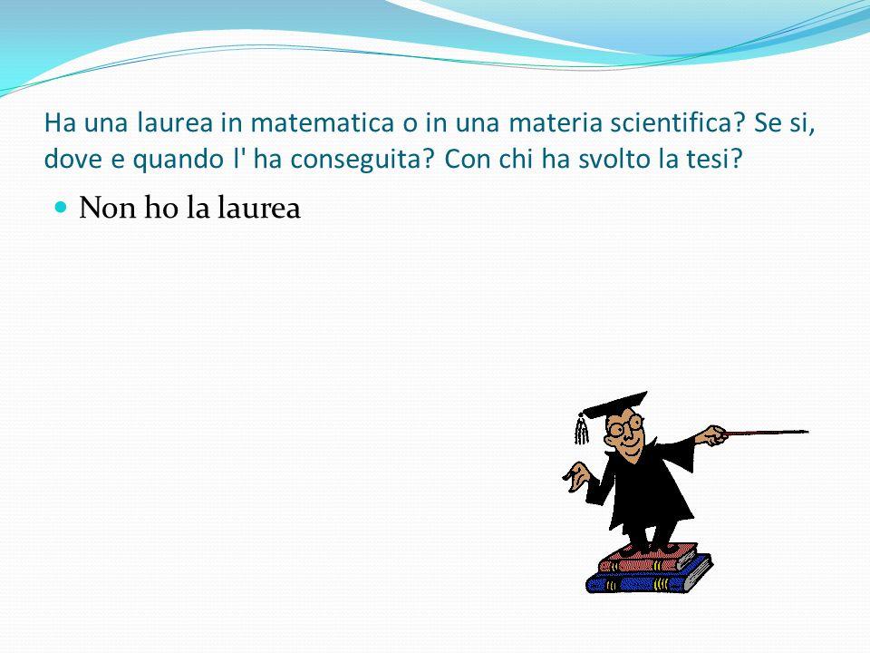 Ha seguito corsi di specializzazione sull insegnamento della matematica.