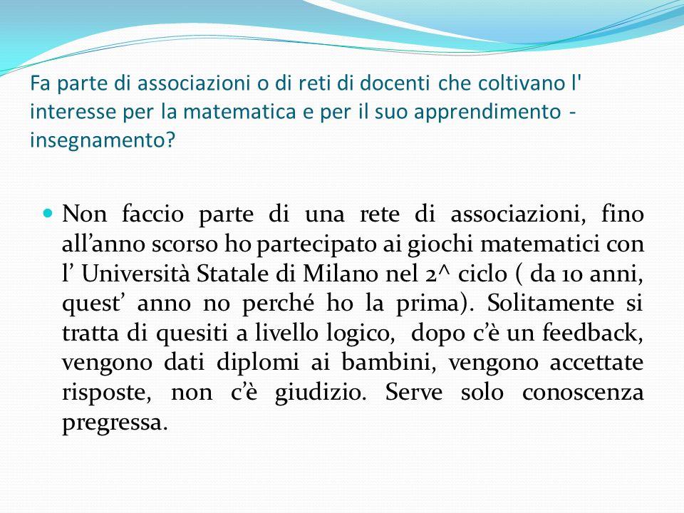 Dopo tanto lavoro, mi piace rendere la matematica gioiosa quindi utilizzo spesso, soprattutto nei primi anni di scuola primaria, filastrocche ed indovinelli.