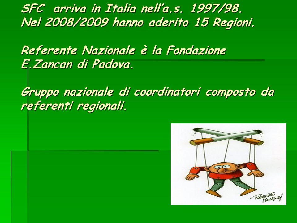 SFC arriva in Italia nella.s.1997/98. Nel 2008/2009 hanno aderito 15 Regioni.