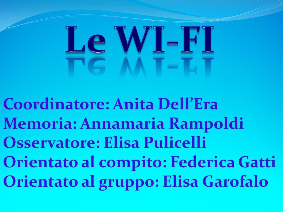 Coordinatore: Anita DellEra Memoria: Annamaria Rampoldi Osservatore: Elisa Pulicelli Orientato al compito: Federica Gatti Orientato al gruppo: Elisa G