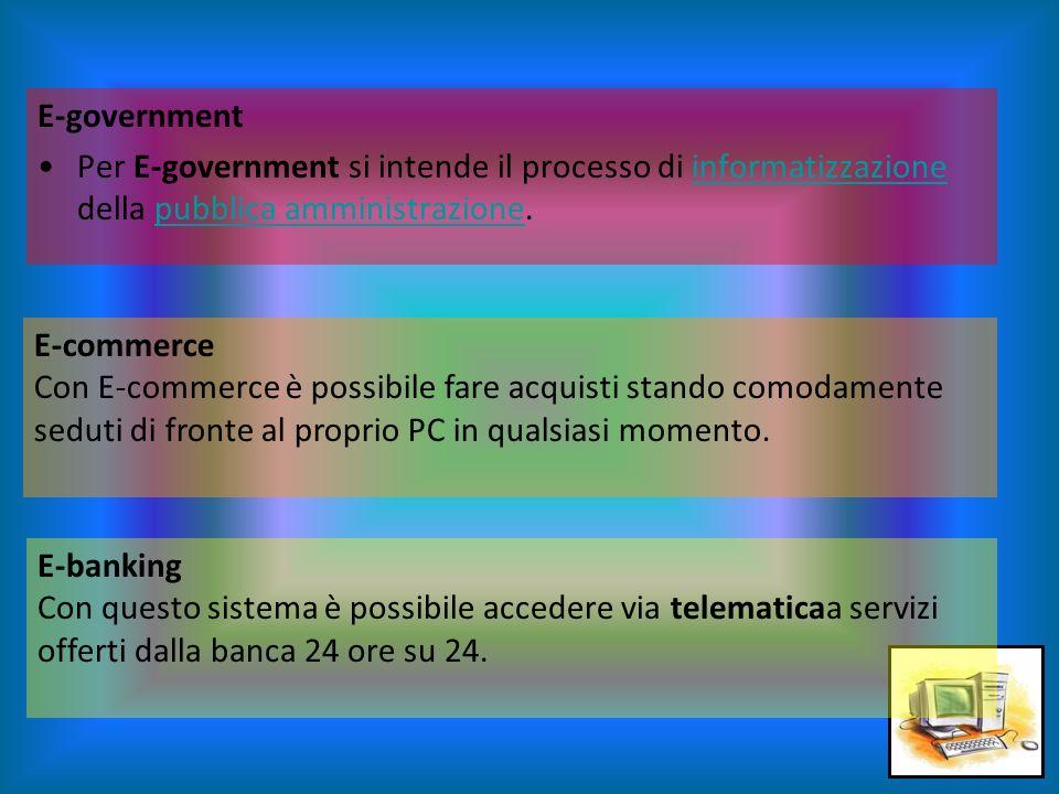 E-government Per E-government si intende il processo di informatizzazione della pubblica amministrazione.informatizzazionepubblica amministrazione E-c