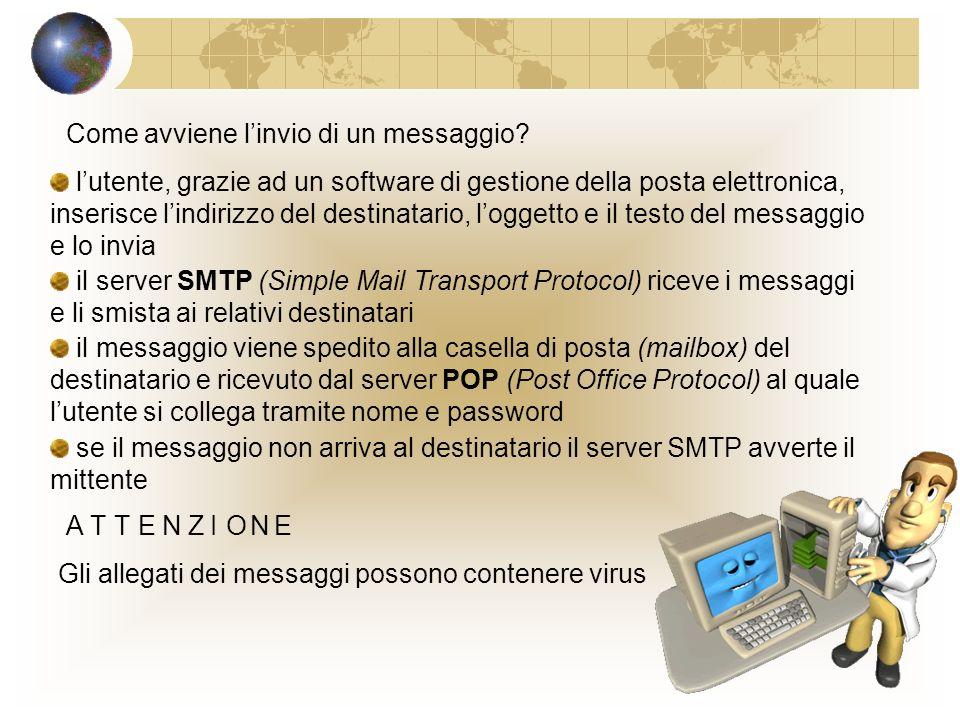 La posta elettronica È comunemente detta e-mail e permette di inviare messaggi in breve tempo, a più destinatari e in qualsiasi parte del mondo (comun
