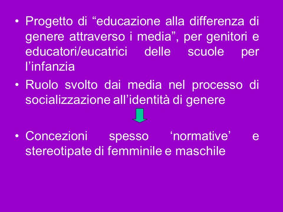 Progetto di educazione alla differenza di genere attraverso i media, per genitori e educatori/eucatrici delle scuole per linfanzia Ruolo svolto dai me