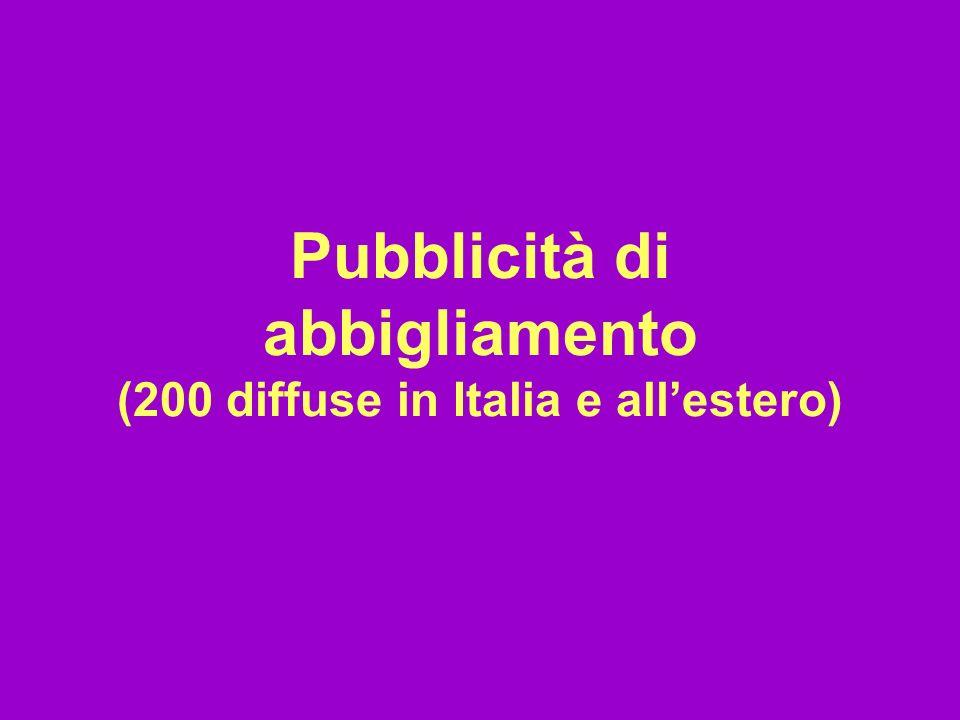Pubblicità di abbigliamento (200 diffuse in Italia e allestero)