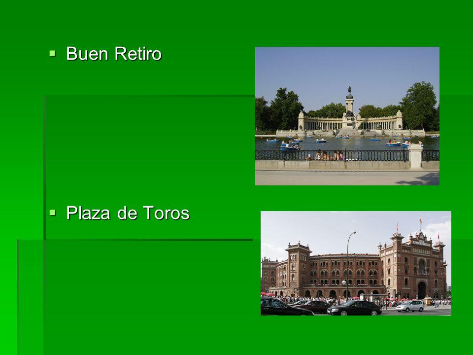 Buen Retiro Buen Retiro Plaza de Toros Plaza de Toros