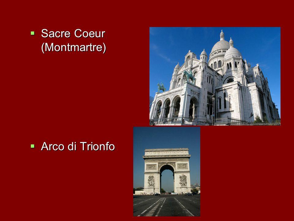 Sacre Coeur (Montmartre) Sacre Coeur (Montmartre) Arco di Trionfo Arco di Trionfo